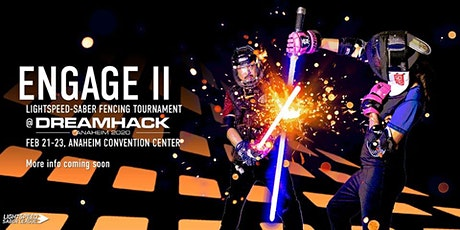 ENGAGE II - Anaheim @Dreamhack Lightspeed-saber fencing competition tickets
