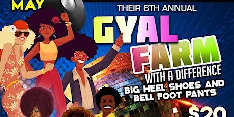 Gyal Farm 2020 6th Annual tickets