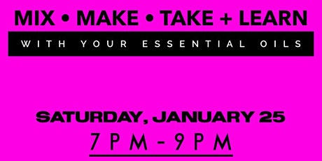 Mix•Make•Take + Learn with doTERRA Essential Oils tickets