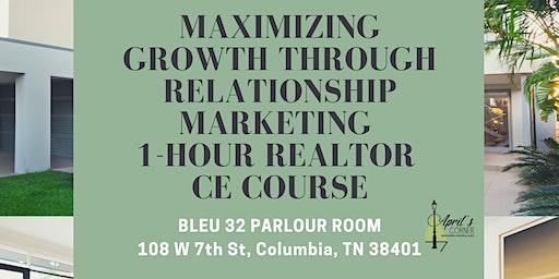 Maximizing Growth Through Relationship Marketing  Realtor CE Course