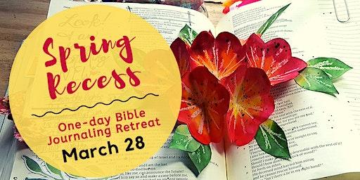 Spring Recess: One-Day Bible Journaling Retreat