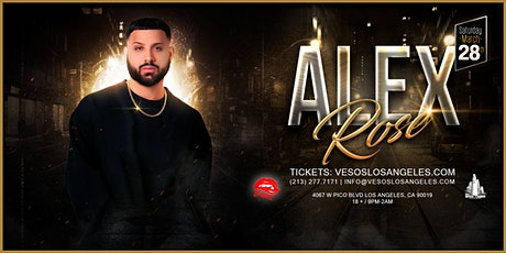 Vesos LA Presents: Alex Rose Saturday Concert Age 18+Event tickets