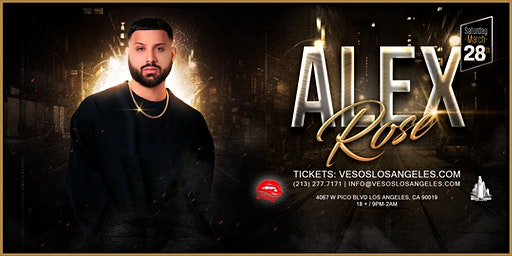 Vesos LA Presents: Alex Rose Saturday Concert Age 18+Event