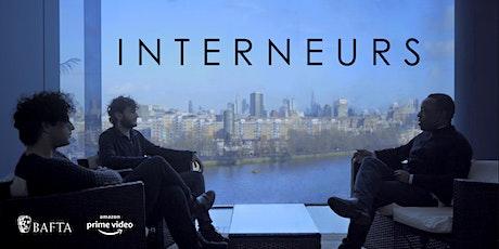 INTERNEURS - ENTREPRENEUR TV SERIES PREMIERE @  BAFTA tickets
