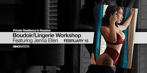 Houston: Boudoir/Lingerie Workshop w/ Jenna Ellen