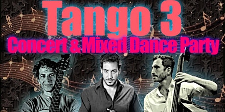 Tango 3 Concert and Dance tickets