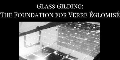 New York: Glass Gilding ~ An Introduction to Verre  Églomisé tickets
