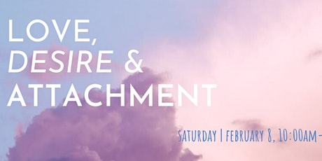 Love, Desire & Attachment: A Buddhist Perspective on Relationships tickets
