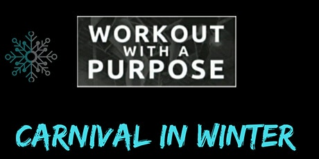 Workout With A Purpose ... Carnival In Winter #2 tickets