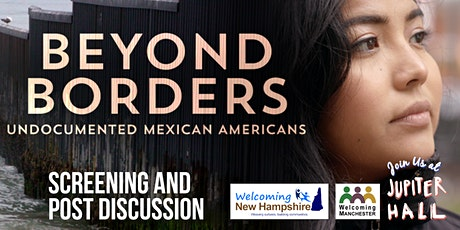 Beyond Borders: Undocumented Mexican Americans Screening & Talk tickets