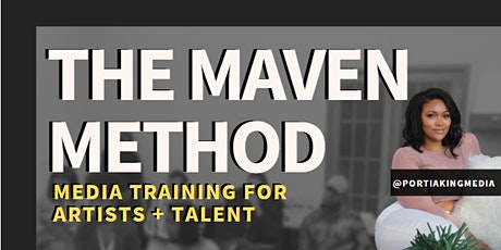 The Maven Method: Media Training for Artists + Talent tickets