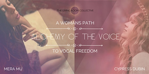 ALCHEMY OF THE VOICE: A Woman's Path to Vocal Freedom