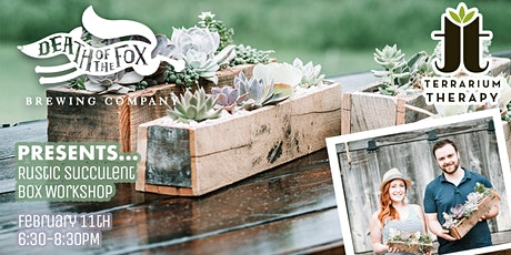 Rustic Succulent Box at Death of The Fox Brewing Company tickets