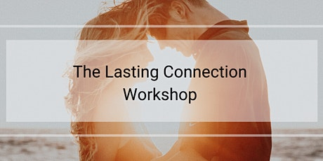 JAN 31—LASTING CONNECTION—COUPLES WORKSHOP tickets