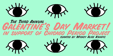 Galentine's Day Market! - A Benefit for Chicago Period Project tickets