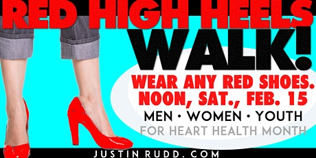 2020 Red High Heels Walk for Heart Health Month | JustinRudd.com/walk tickets