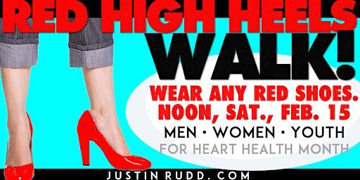 2020 Red High Heels Walk for Heart Health Month | JustinRudd.com/walk