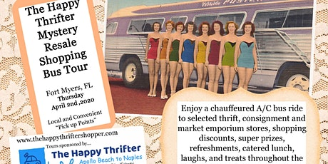 Second-Mystery Resale Shopping Bus Tour- Fort Myers-Thurs, April 2nd, 2020 tickets