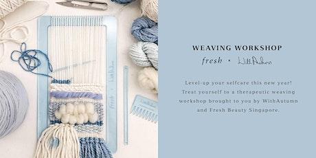 Fresh Beauty x WithAutumn Weaving Workshop tickets