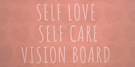 SELF LOVE ❤️SELF CARE VISION BOARD MEETUP  tickets