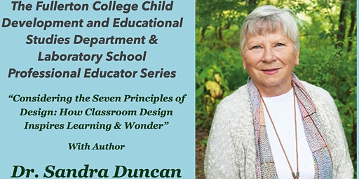 """Considering the Seven Principles of Design: How Classroom Design Inspires Learning & Wonder""  with author Dr. Sandra Duncan"