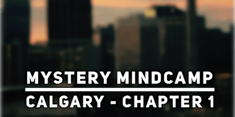 Mystery Mindcamp - Calgary Chapter 1 tickets