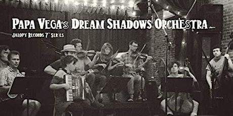 Papa Vega's Dream Shadows tickets