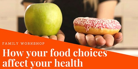 How Your Food Choices Impact Your Health tickets