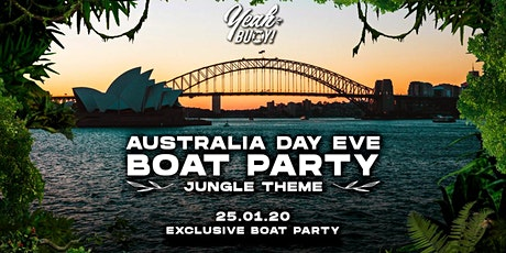 Yeah Buoy - Aus Day Eve Jungle Afloat - Boat Party tickets