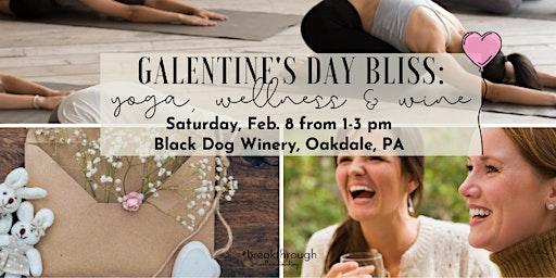 Galentines Day Bliss: Yoga, Wellness & Wine