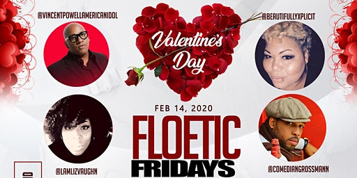 Floetic Fridays Open Mic Night of Love & Laughter