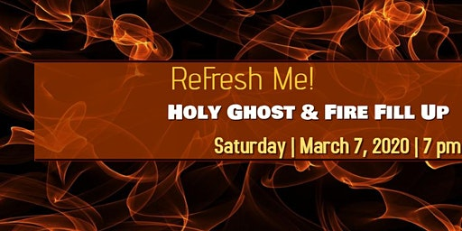 ReFresh Me! Holy Ghost & Fire Fill Up. Macon , GA