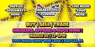 Sneaker Fest Florida | Buy-Sell-Trade Sneaker/Clothing/Art/Networking Event
