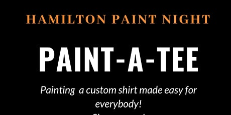 Hamilton Paint-a-Tee Night tickets