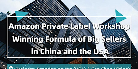 "Amazon Private Label Workshop: Habits of ""Big Sellers"" in China and the US - LAS VEGAS & MIAMI tickets"