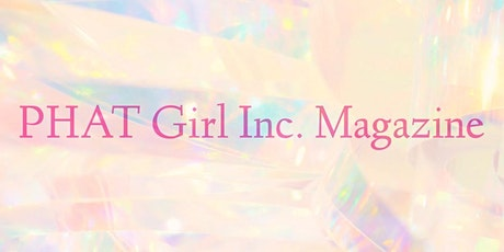 Phat Girl Inc Magazine Launch  Party tickets