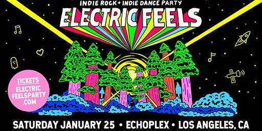 Electric Feels: Indie Rock + Indie Dance Party!