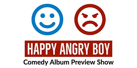 Happy Angry Boy - Comedy Album Preview Show tickets