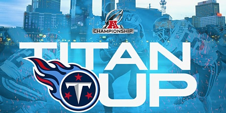 TITAN UP: Big Game Day Party (Titans vs. Chiefs) tickets