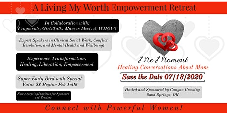 A Living My Worth Retreat-Me Moment: Healing Conversations About Mom tickets