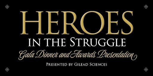 Heroes in the Struggle Gala Dinner and Awards Presentation