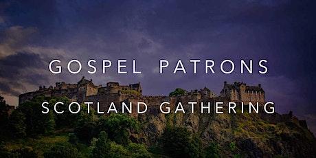 Gospel Patrons UK: Scotland Gathering tickets