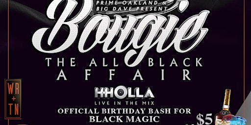 "PRYME Oakland & Big Dave Presents ""Bougie"" The All BLAQ AFFAIR"