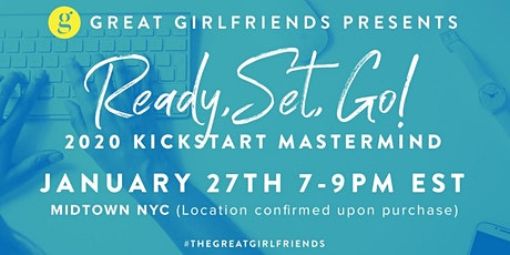 The Great Girlfriends Workshop: Ready Set Go! Leap into 2020 tickets