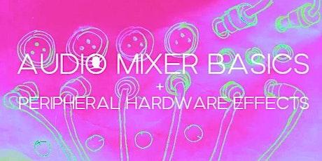 Audio Mixer Basics + Integrating Peripheral Hardware tickets