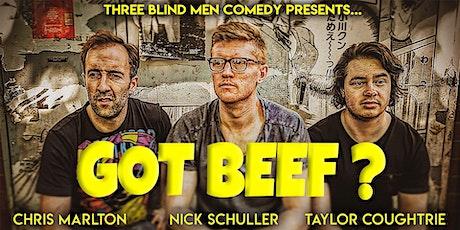 GOT BEEF? Three Blind Men - Stand Up Comedy tickets