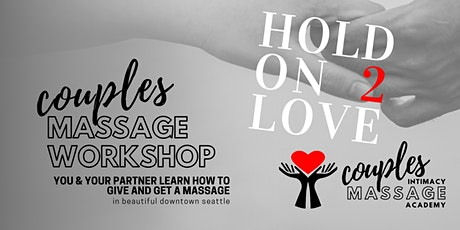 Hold On 2 Love Couples Massage Workshop tickets