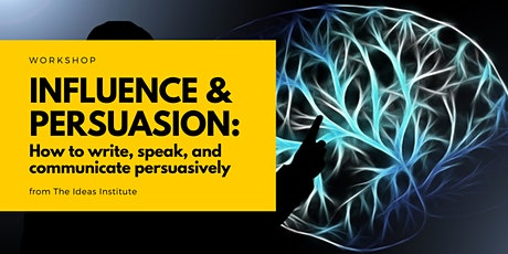 Influence and Persuasion: How To Write, Speak, and Communicate Persuasively tickets