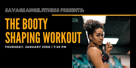 Savage Angel Fitness Presents The Booty Shaping Workout tickets