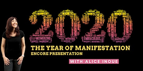 2020 The Year of Manifestation (Encore Presentation) with Alice Inoue tickets